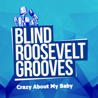 Blind Roosevelt Graves - Crazy About My Baby