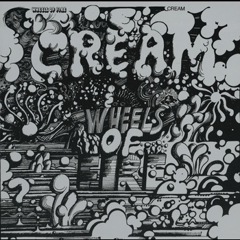 Cream - Wheels Of Fire