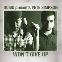 Domu, Pete Simpson - Won't Give Up