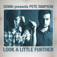 Domu, Pete Simpson - Look a Little Further