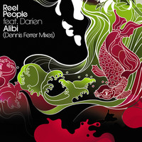 Reel People - Alibi (Dennis Ferrer Mixes)