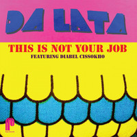 Da Lata - This Is Not Your Job