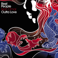 Reel People - Outta Love