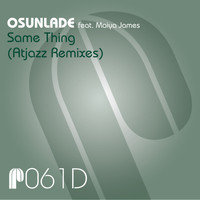 Osunlade - Same Thing (Atjazz Remixes)