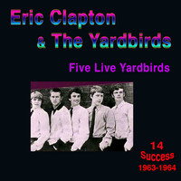 Eric Clapton - Five Live Yardbirds