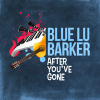 Blue Lu Barker - After You've Gone