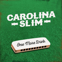 Carolina Slim - One More Drink