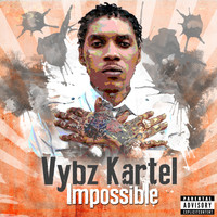 Vybz Kartel - Impossible (Explicit)