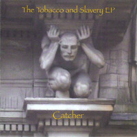Catcher - Tobacco and Slavery