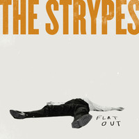 The Strypes - Flat Out