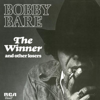 Bobby Bare - The Winner and Other Losers
