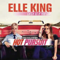Elle King - Catch Us If You Can
