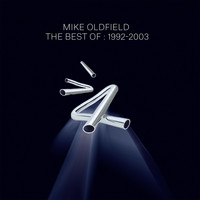 Mike Oldfield - The Best Of Mike Oldfield: 1992-2003