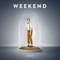 Weekend - Loser