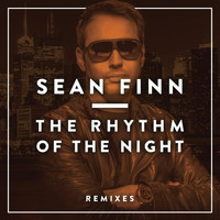 Sean Finn - The Rhythm of the Night (Remixes)