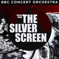 BBC Concert Orchestra - BBC Concert Orchestra Performs Music from the Silver Screen