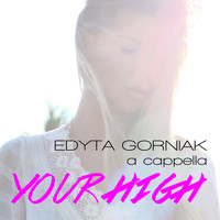 Edyta Gorniak - Your High (A Cappella)