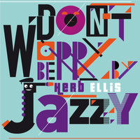 Herb Ellis - Don't Worry Be Jazzy by Herb Ellis