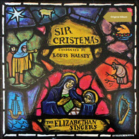 The Elizabethan Singers - Sir Cristemas