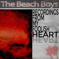 The Beach Boys - Recordings from My Foolish Heart