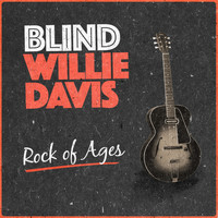 Blind Willie Davis - Rock of Ages