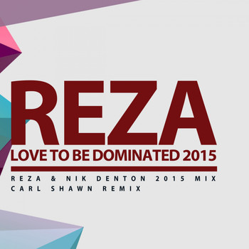 Reza - Love To Be Dominated 2015