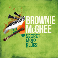 Brownie McGhee - Secret Mojo Blues
