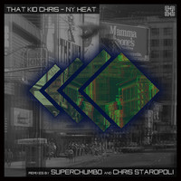 That Kid Chris - NY Heat (Remixed)