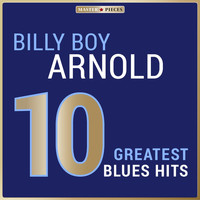 Billy Boy Arnold - Masterpieces Presents Billy Boy Arnold: 10 Greatest Blues Hits