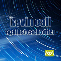 Kevin Call - Against Each Other
