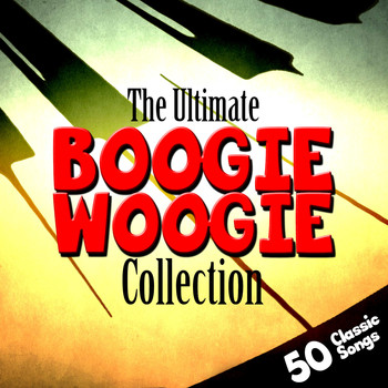 Various Artists - The Ultimate Boogie Woogie Collection - 50 Classic Songs