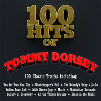 Tommy Dorsey - 100 Hits of Tommy Dorsey