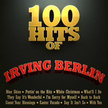 Various Artists - 100 Hits of Irving Berlin