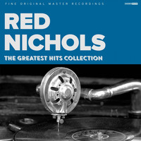 Red Nichols - The Greatest Hits Collection