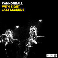 Cannonball Adderley - Cannonball with Eight Jazz Legends