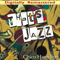 Chico Hamilton - That's Jazz