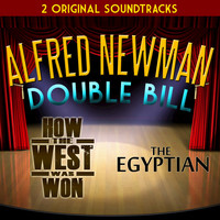 Alfred Newman - Alfred Newman Double Bill - How the West Was Won and The Egyptian (Original Soundtrack)