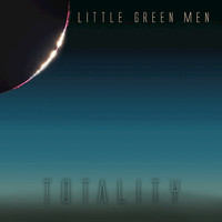 Little Green Men - Totality