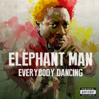 Elephant Man - Everybody Dancing (Explicit)