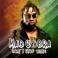 Mad Cobra - Don't Stop Wine
