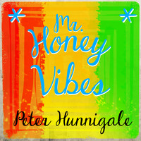 Peter Hunnigale - Mr. Honey Vibes