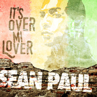 Sean Paul - It's over Mi Lover