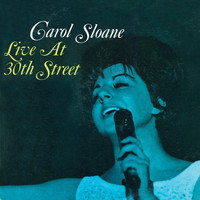 Carol Sloane - Live at 30th Street (Remastered)