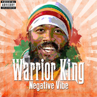 Warrior King - Negative Vibe (Explicit)