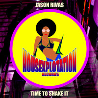 Jason Rivas - Time to Shake It