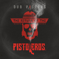 Dub Pistols - The Return of the Pistoleros (Explicit)