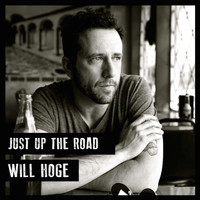 Will Hoge - Just up the Road
