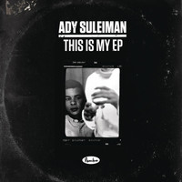 Ady Suleiman - This is My EP (Explicit)