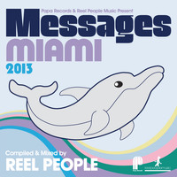 Reel People - Papa Records & Reel People Music Present: Messages Miami 2013 (Compiled & Mixed by Reel People)