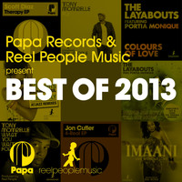 Reel People - Papa Records & Reel People Music Present Best of 2013